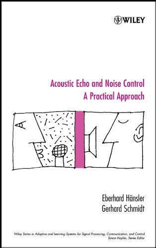 Acoustic Echo And Noise Control A Practical Approach By E Hansler