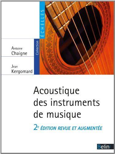 Acoustique Des Instruments De Musique 2eme Edition Revue Et Augmentee