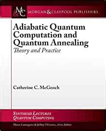 Adiabatic Quantum Computation And Quantum Annealing Theory And Practice Synthesis Lectures On Quantum Computing