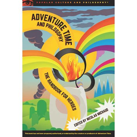 Adventure Time And Philosophy The Handbook For Heroes Popular Culture Andamp Philosophy