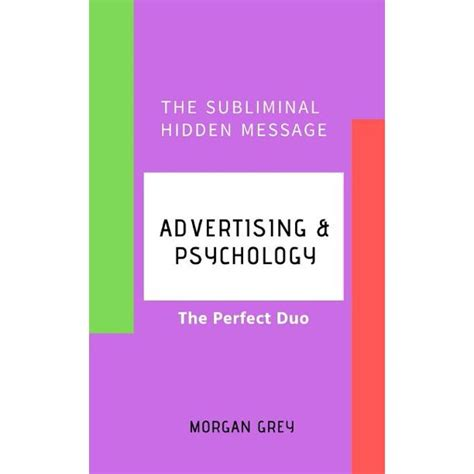 Advertising & Psychology: The Perfect Duo: The Subliminal Hidden Message