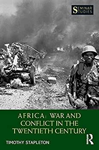 Africa: War and Conflict in the Twentieth Century (Seminar Studies)