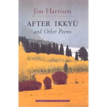 After Ikkyu & Other Poems by Jim Harrison (1996-09-24)