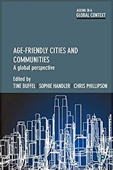 Age Friendly Cities And Communities A Global Perspective Ageing In A Global Context