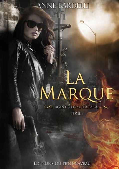 Agent Special Lea Bacal Tome 1 La Marque