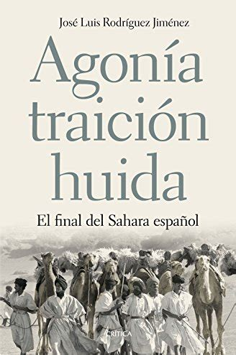 Agonia Traicion Huida El Final Del Sahara Espanol Contrastes