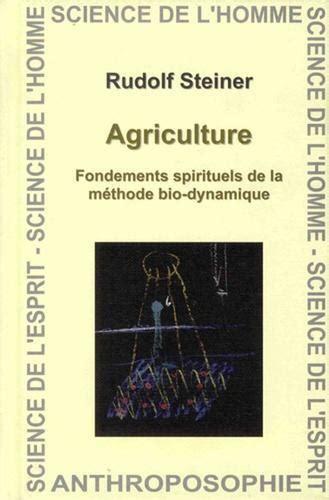 Agriculture Fondements Spirituels De La Methode Bio Dynamique