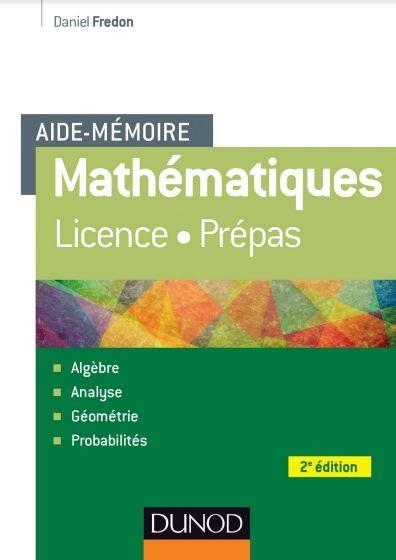 Aide Memoire De Mathematiques 1er Cycle Licence Prepas