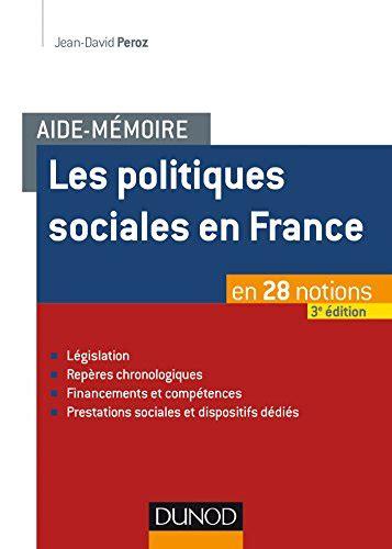 Aide Memoire Les Politiques Sociales En France 3e Ed En 28 Notions