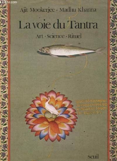 Ajit Mookerjee Madhu Khanna La Voie Du Tantra Art Science Rituel 1978 Seuil Ex