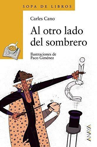 Al Otro Lado Del Sombrero Literatura Infantil 6 11 Anos Sopa De Libros