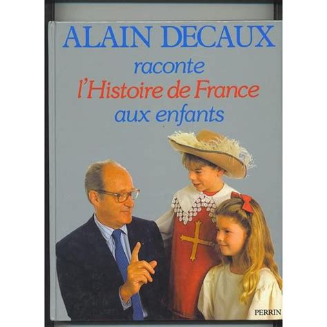 Alain Decaux Raconte L Histoire De France Aux Enfants