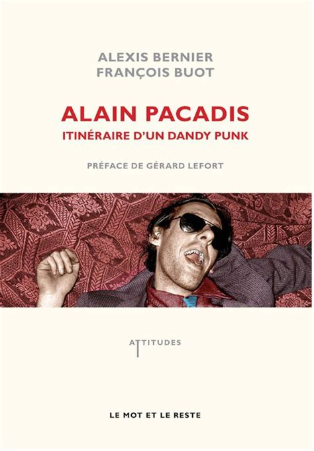 Alain Pacadis Itineraire D Un Dandy Punk