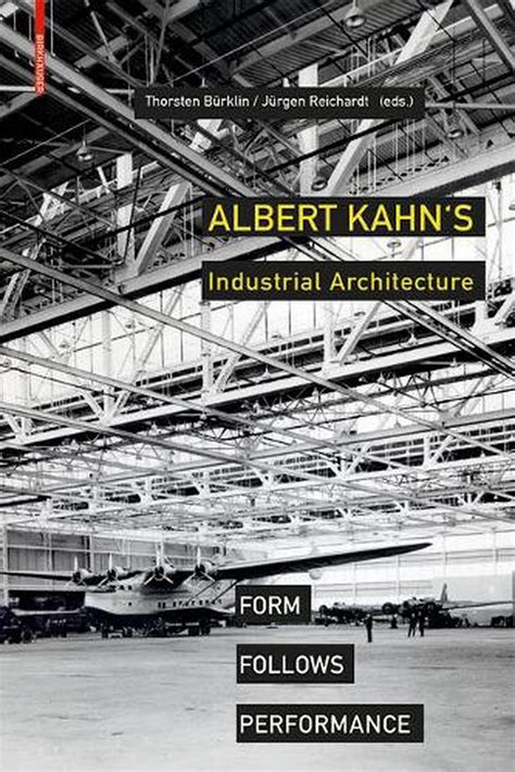 Albert Kahn S Industrial Architecture Form Follows Performance