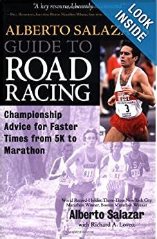 Alberto Salazar S Guide To Road Racing Championship Advice For Faster Times From 5k To Marathons