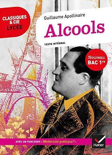 Alcools Bac 2020 Suivi Du Parcours Modernite Poetique