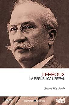 Alejandro Lerroux La Republica Liberal Biografias Politicas Gota A Gota