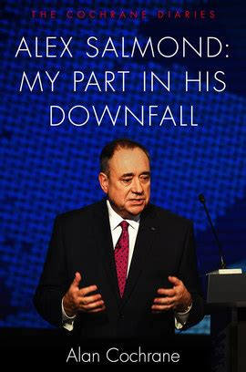 Alex Salmond: My Part in His Downfall - The Cochrane Diaries