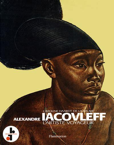 Alexandre Iacovleff Lartiste Voyageur