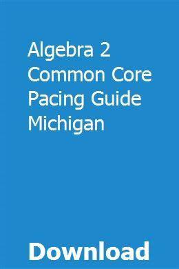 Algebra 2 Common Core Pacing Guide Michigan