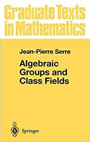 Algebraic Groups And Class Fields Graduate Texts In Mathematics
