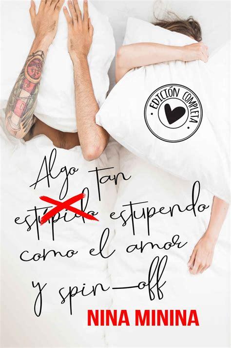 Algo Tan Estupido Estupendo Como El Amor Y Spin Off Edicion Completa