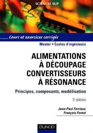 Alimentation à découpage, convertisseurs à résonance : Principes, modélisation, composants (Collection Technologies)
