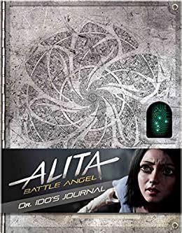 Alita: Battle Angel - Dr Ido's Journal (Alita Battle Angel Film Tie in)