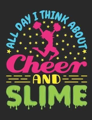 All Day I Think About Cheer And Slime Cheer Journal For Cheerleader Or Coach Blank Paperback Book 150 Pages College Ruled