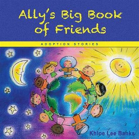 Ally's Big Book of Friends: Adoption Stories
