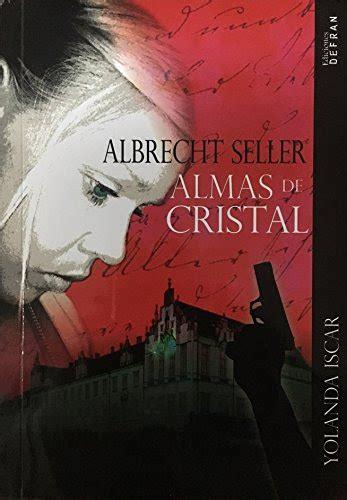 Almas de Cristal: Albrecht Seller