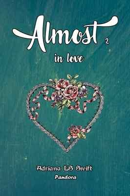 Almost: in love (parte dos de cuatro)