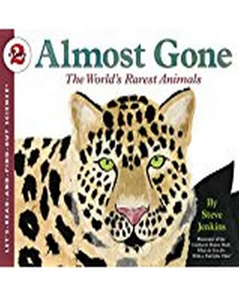 Almost Gone The World S Rarest Animals Lets Read And Find Out Science Stage 2