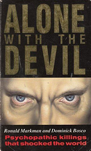 Alone With The Devil Psychopathic Killings That Shocked The World