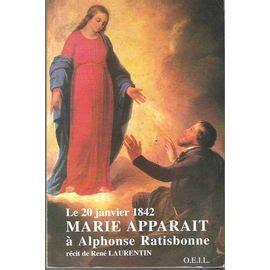 Alphonse Ratisbonne Tome 21 Marie Apparait A Alphonse Ratisbonnerecit