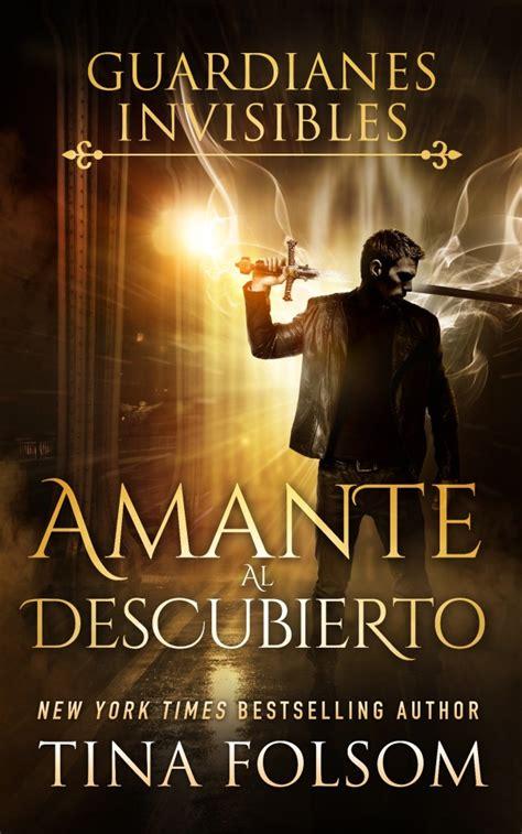 Amante Al Descubierto Guardianes Invisibles No 1