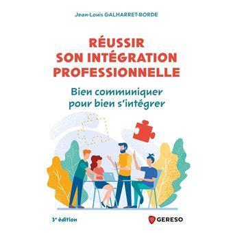 Ameliorer Son Efficacite Relationnelle Pour Bien Reussir Son Integration Professionnelle