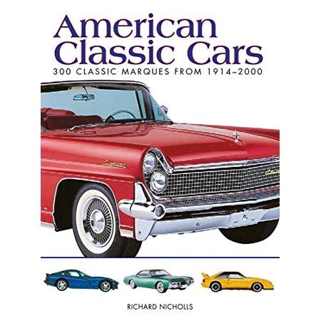 American Classic Cars 300 Classic Marques From 1914 2000 Mini Encyclopedia