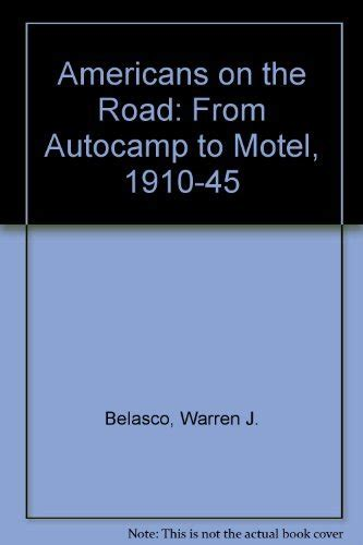 Americans On The Road From Autocamp To Motel 1910 45