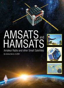 Amsats And Hamsats Amateur Radio And Other Small Satellites