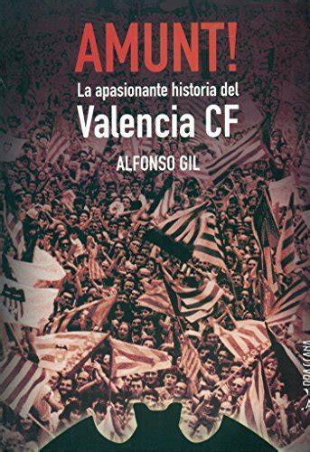 Amunt L Apassionant Historia Del Valencia Cf Onze