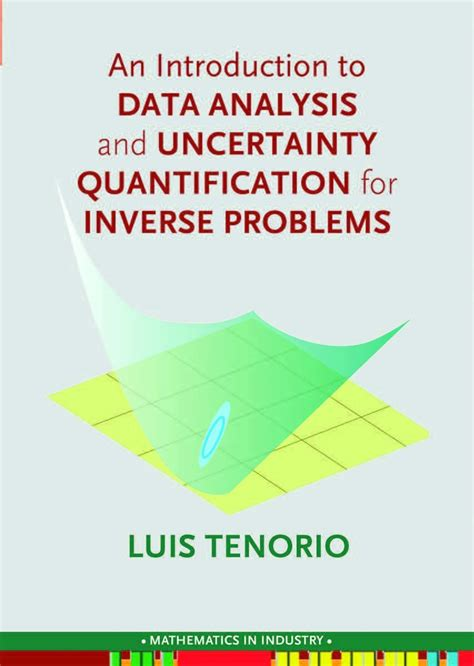An Introduction To Data Analysis And Uncertainty Quantification For Inverse Problems Mathematics In Industry
