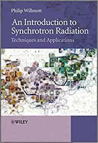 An Introduction To Synchrotron Radiation Techniques And Applications