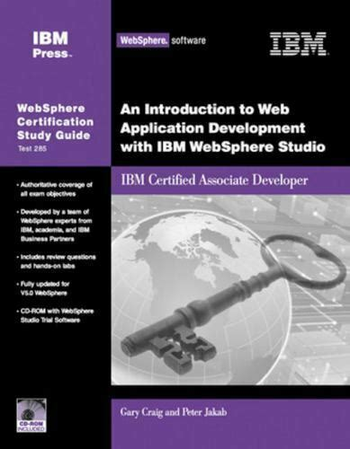 An Introduction To Web Application Development With Ibm Websphere Studio Ibm Certified Associate Developer Websphere Certification Study Guide