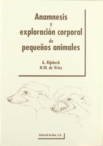 Anamnesis Y Exploracion Corporal De Pequenos Animales