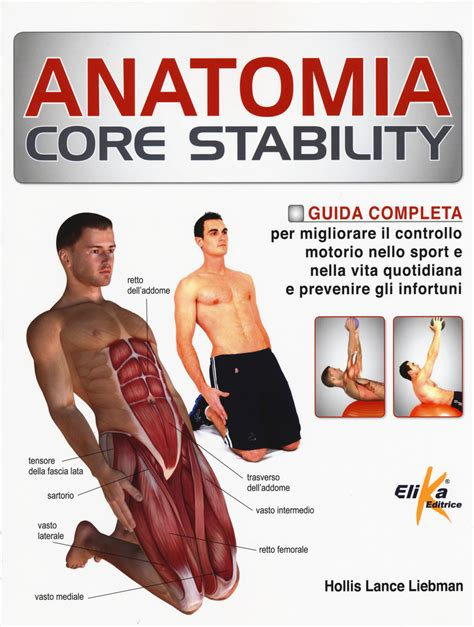 Anatomia Core Stability Guida Completa Per Migliorare Il Controllo Motorio Nello Sport E Nella Vita Quotidiana E Prevenire Gli Infortuni