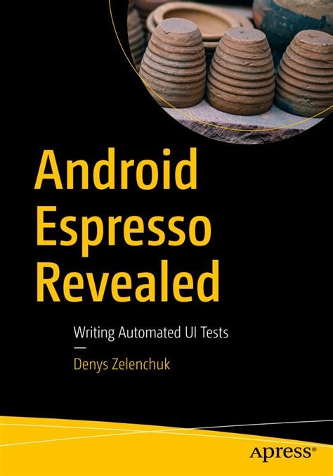 Android Espresso Revealed Writing Automated Ui Tests English Edition
