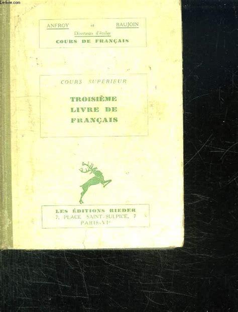 Anfroy et Baujoin. Deuxième livre de français vocabulaire, grammaire, conjugaison, récitation, rédaction