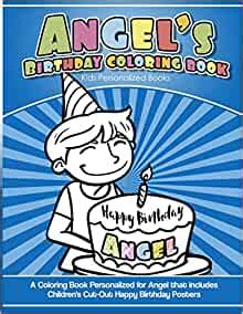 Angel S Birthday Coloring Book Kids Personalized Books A Coloring Book Personalized For Angel That Includes Children S Cut Out Happy Birthday Posters