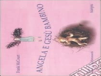 Angela E Gesu Bambino Ediz Illustrata